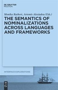 The Semantics of Nominalizations across Languages and Frameworks by Artemis Alexiadou
