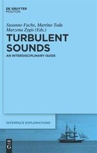 Turbulent Sounds by Susanne Fuchs