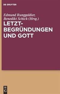 Letztbegründungen und Gott by Edmund Runggaldier SJ