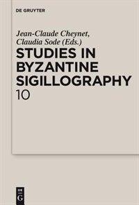 Studies in Byzantine Sigillography Studies in Byzantine Sigillography by Jean-claude Cheynet