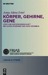 Körper, Gehirne, Gene by Anna Alissa Ertel