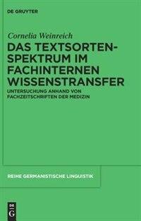 Das Textsortenspektrum im fachinternen Wissenstransfer by Cornelia Weinreich