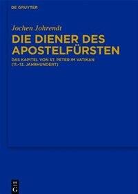 Die Diener des Apostelfürsten by Jochen Johrendt
