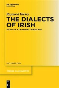 The Dialects of Irish by Raymond Hickey