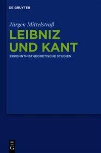 Leibniz und Kant by Jürgen Mittelstraß