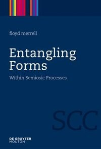 Entangling Forms by Floyd Merrell