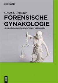 Forensische Gynäkologie by Georg J. Gerstner
