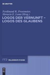 Logos der Vernunft - Logos des Glaubens by Horacio E. Lona
