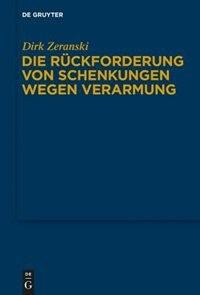 Die Rückforderung von Schenkungen wegen Verarmung by Dirk Zeranski