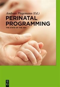 Perinatal Programming by Andreas Plagemann