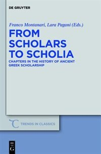 From Scholars to Scholia by Franco Montanari