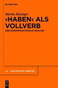 """""""Haben"""" als Vollverb by Martin Businger"""