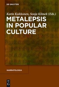 Metalepsis in Popular Culture by Karin Kukkonen