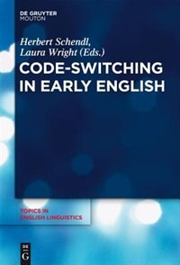 Code-Switching in Early English by Herbert Schendl