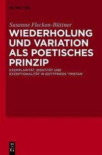 Wiederholung und Variation als poetisches Prinzip by Susanne Flecken-Büttner