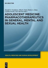 Adolescent Medicine, I, Pharmacotherapeutics in General, Mental and Sexual Health by Et Al.