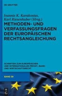 Methoden- und Verfassungsfragen der Europäischen Rechtsangleichung by Karl Riesenhuber