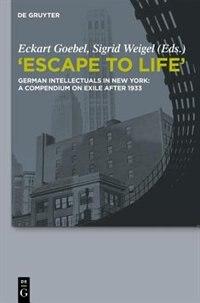 Escape to Life de Eckart Goebel