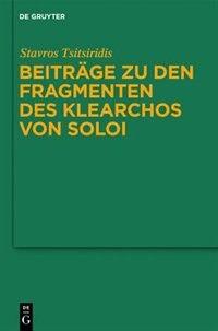 Beiträge zu den Fragmenten des Klearchos von Soloi by Stavros Tsitsiridis