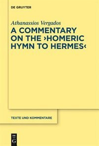 """The """"Homeric Hymn to Hermes"""" by Athanassios Vergados"""