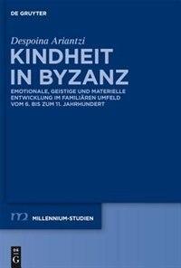 Kindheit in Byzanz by Despoina Ariantzi