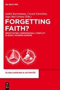 Forgetting Faith? by Isabel Karremann