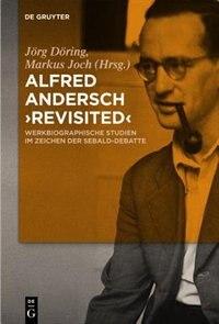 Alfred Andersch 'revisited' by Markus Joch