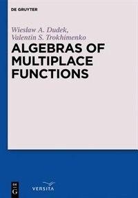 Algebras of Multiplace Functions by Wieslaw A. Dudek