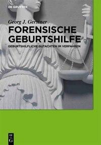 Forensische Geburtshilfe by Georg J. Gerstner