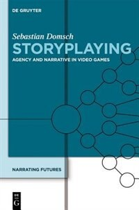 Narrating Futures, Volume 4, Storyplaying by Christoph Bode