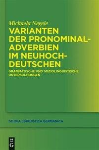 Varianten der Pronominaladverbien im Neuhochdeutschen by Michaela Negele