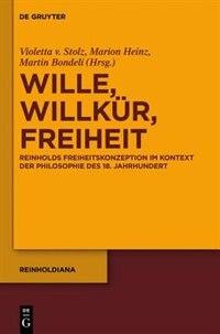 Wille, Willkür, Freiheit by Marion Heinz