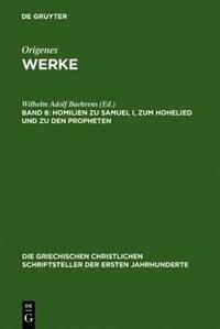 Homilien zu Samuel I, zum Hohelied und zu den Propheten by Wilhelm Adolf Baehrens