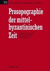 Prosopographie der mittelbyzantinischen Zeit, Band 8, Nachwort, Abkürzungen und Indices by Et Al.