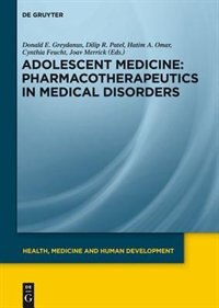 Adolescent Medicine, II, Pharmacotherapeutics in Medical Disorders by Et Al.