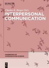 Interpersonal Communication by Charles R. Berger
