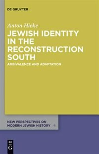 Jewish Identity in the Reconstruction South by Anton Hieke