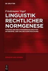 Linguistik rechtlicher Normgenese by Friedemann Vogel