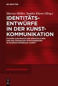 Identitätsentwürfe in der Kunstkommunikation by Marcus Müller