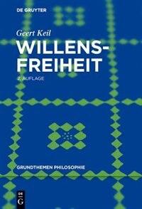 Willensfreiheit by Geert Keil