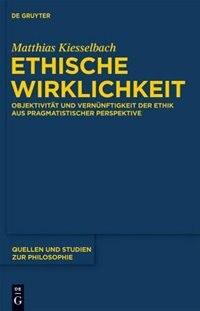 Ethische Wirklichkeit by Matthias Kiesselbach
