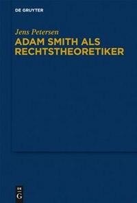 Adam Smith als Rechtstheoretiker by Jens Petersen