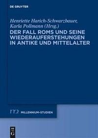 Der Fall Roms und seine Wiederauferstehungen in Antike und Mittelalter by Henriette Harich-Schwarzbauer