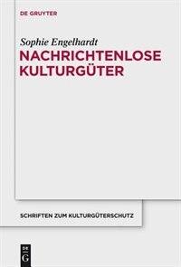 Nachrichtenlose Kulturgüter by Sophie Engelhardt