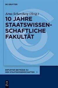 10 Jahre Staatswissenschaftliche Fakultät by Arno Scherzberg