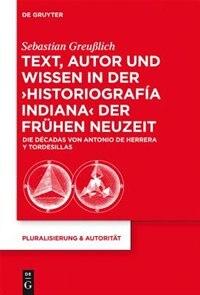 Text, Autor und Wissen in der 'historiografía indiana' der Frühen Neuzeit by Sebastian Greußlich
