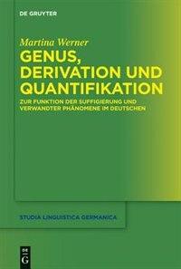 Genus, Derivation und Quantifikation by Martina Werner