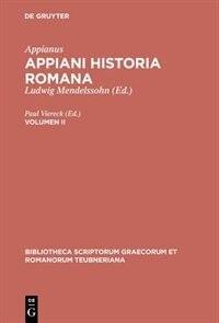 Appianus: Appiani Historia Romana. Volumen II by Paul Viereck
