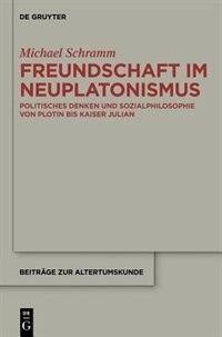 Freundschaft im Neuplatonismus by Michael Schramm