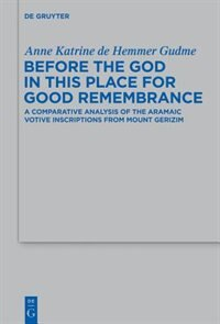 Before the God in this Place for Good Remembrance by Anne Katrine de Hemmer Gudme